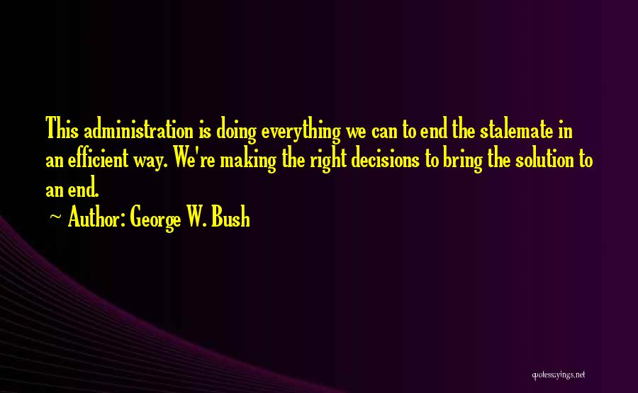 Making The Best Out Of Everything Quotes By George W. Bush