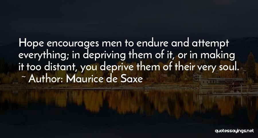Making The Best Out Of Everything Quotes By Maurice De Saxe