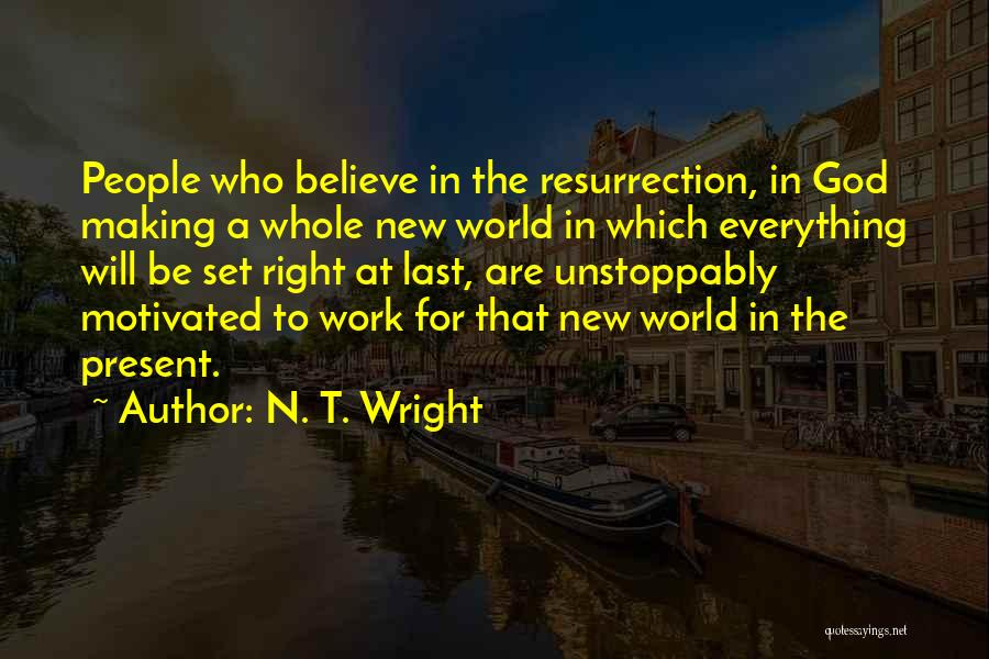 Making The Best Out Of Everything Quotes By N. T. Wright