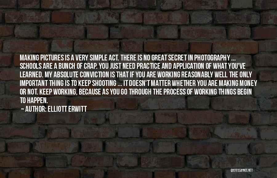Making Things Simple Quotes By Elliott Erwitt
