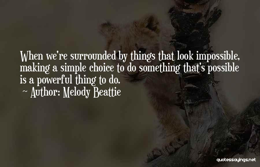 Making Things Simple Quotes By Melody Beattie
