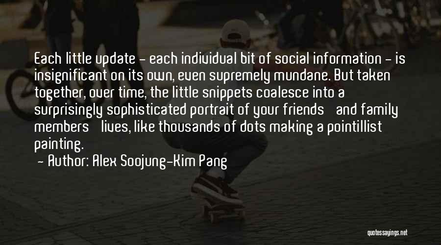 Making Time For Your Friends Quotes By Alex Soojung-Kim Pang