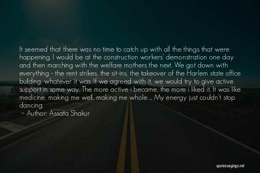 Making Time For Your Friends Quotes By Assata Shakur
