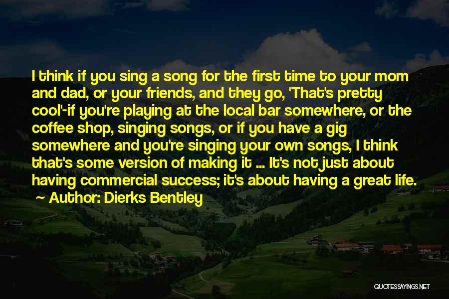Making Time For Your Friends Quotes By Dierks Bentley