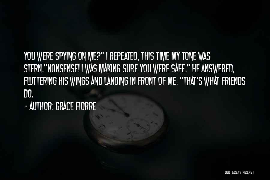 Making Time For Your Friends Quotes By Grace Fiorre