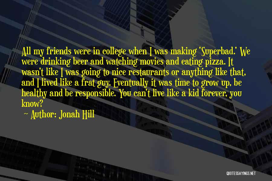 Making Time For Your Friends Quotes By Jonah Hill