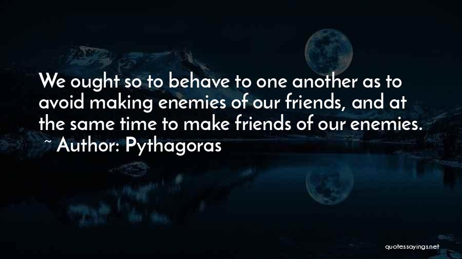 Making Time For Your Friends Quotes By Pythagoras