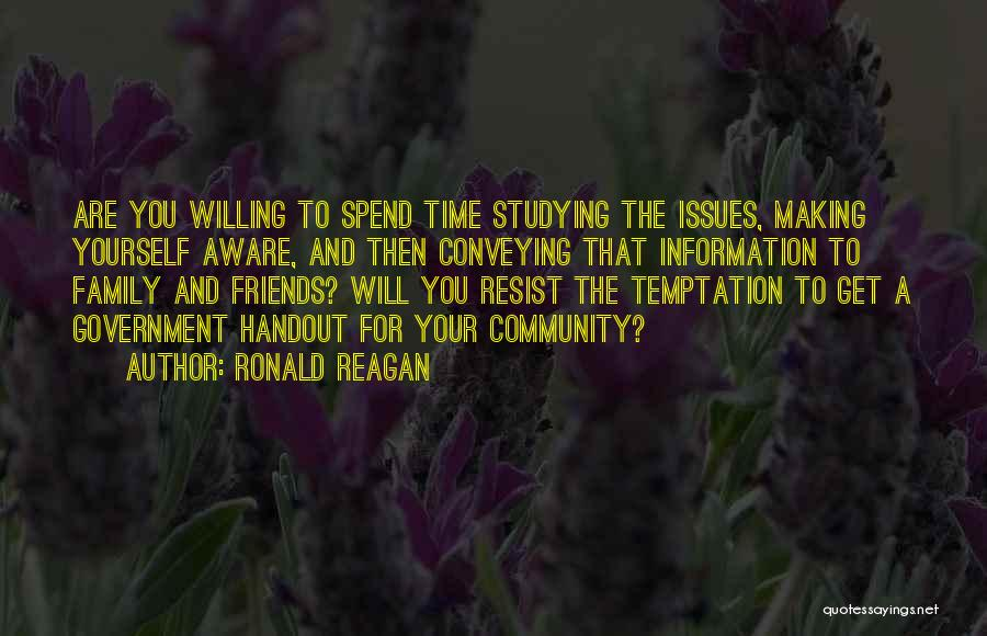 Making Time For Your Friends Quotes By Ronald Reagan