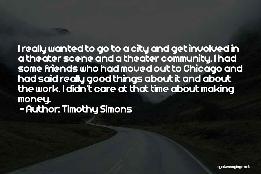 Making Time For Your Friends Quotes By Timothy Simons