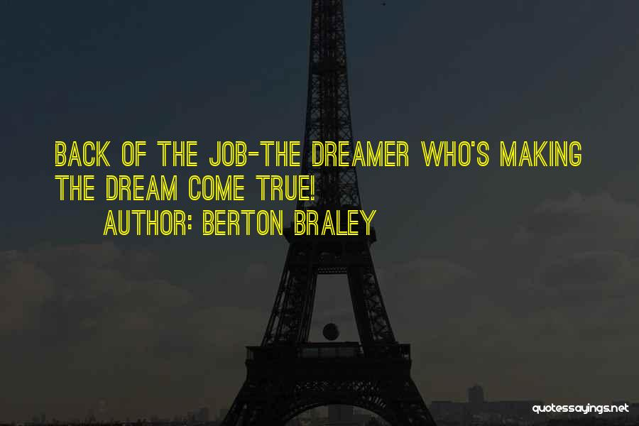 Making Your Dream Come True Quotes By Berton Braley