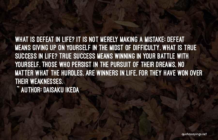 Making Your Dream Come True Quotes By Daisaku Ikeda