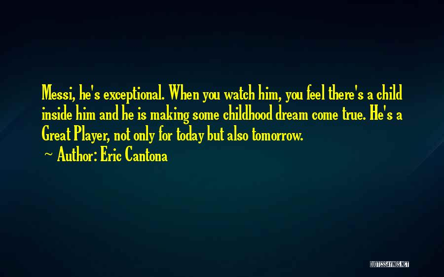 Making Your Dream Come True Quotes By Eric Cantona