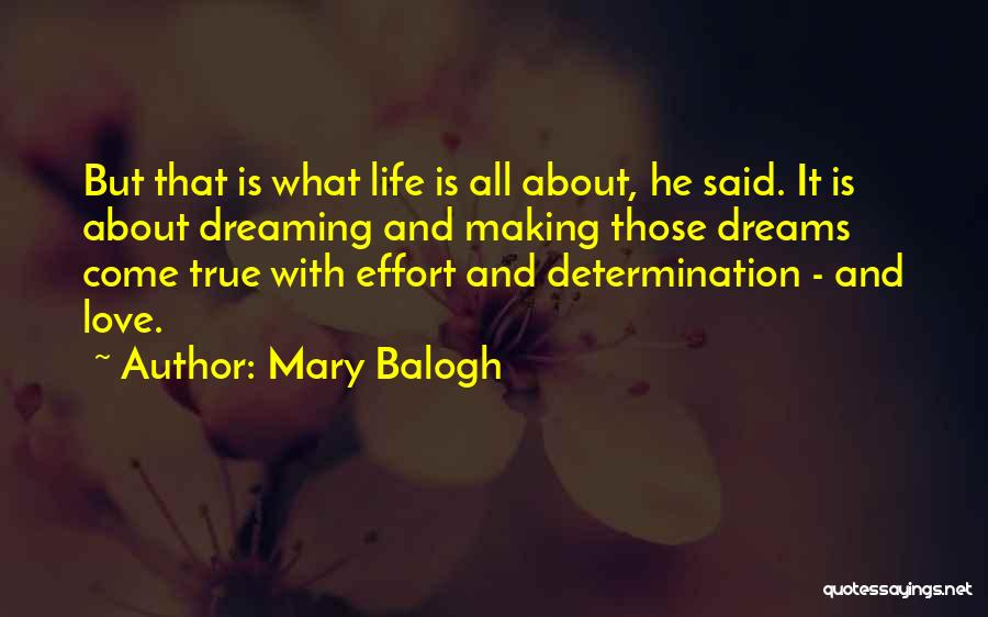 Making Your Dream Come True Quotes By Mary Balogh
