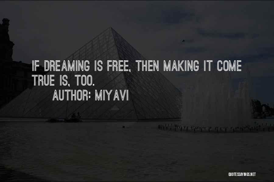 Making Your Dream Come True Quotes By Miyavi