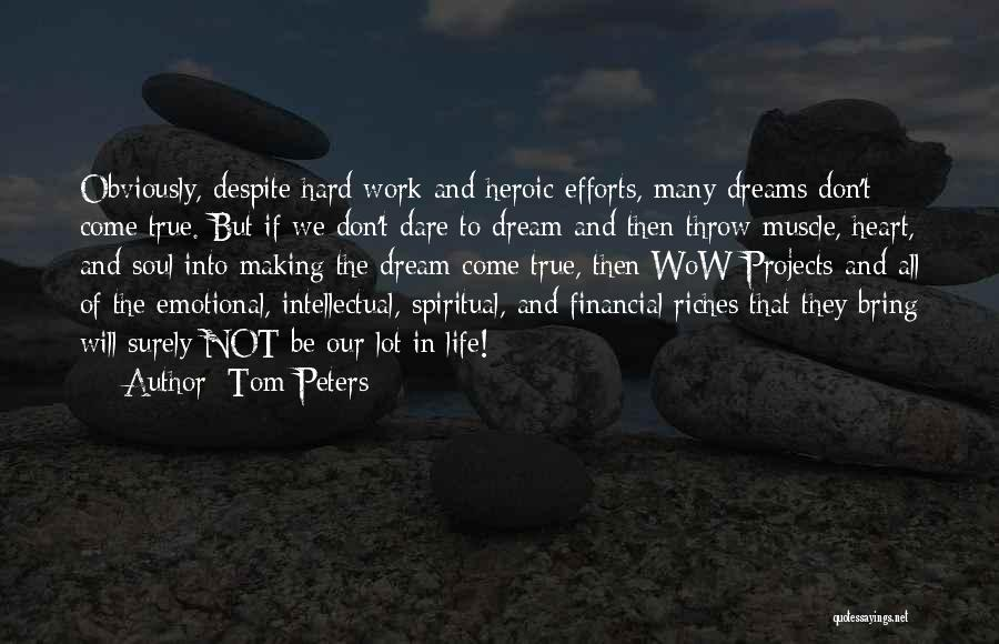 Making Your Dream Come True Quotes By Tom Peters