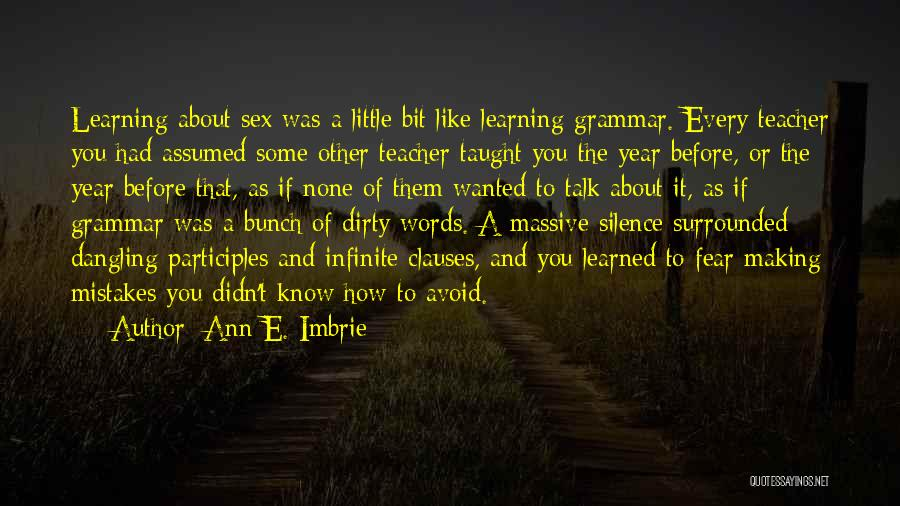 Making Your Own Mistakes And Learning From Them Quotes By Ann E. Imbrie