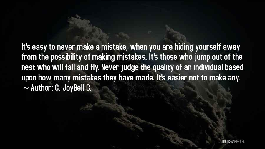Making Your Own Mistakes And Learning From Them Quotes By C. JoyBell C.