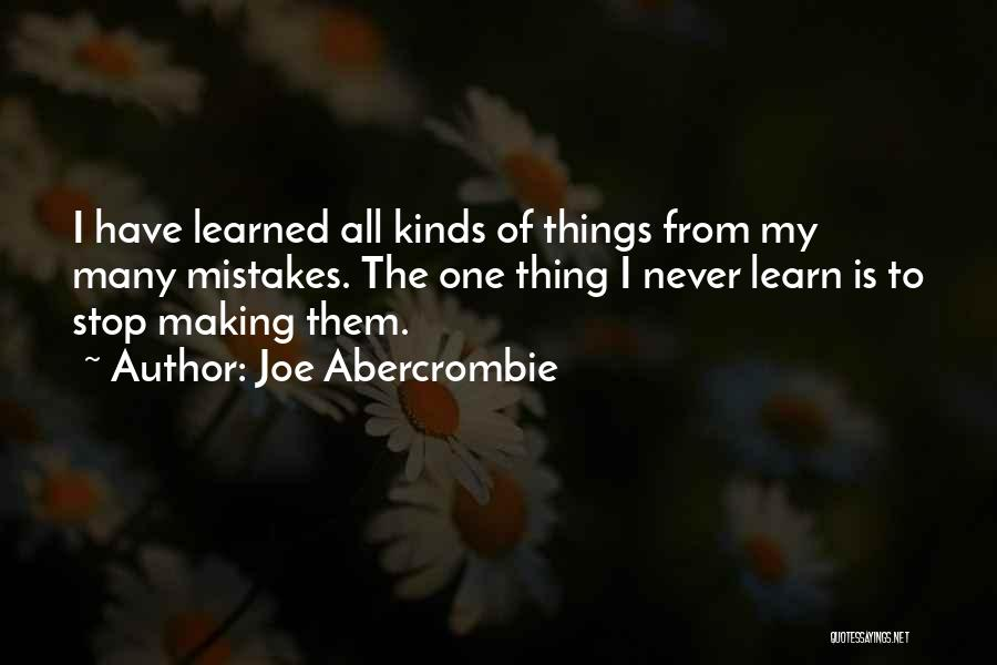 Making Your Own Mistakes And Learning From Them Quotes By Joe Abercrombie