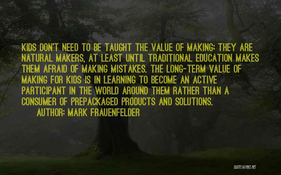 Making Your Own Mistakes And Learning From Them Quotes By Mark Frauenfelder
