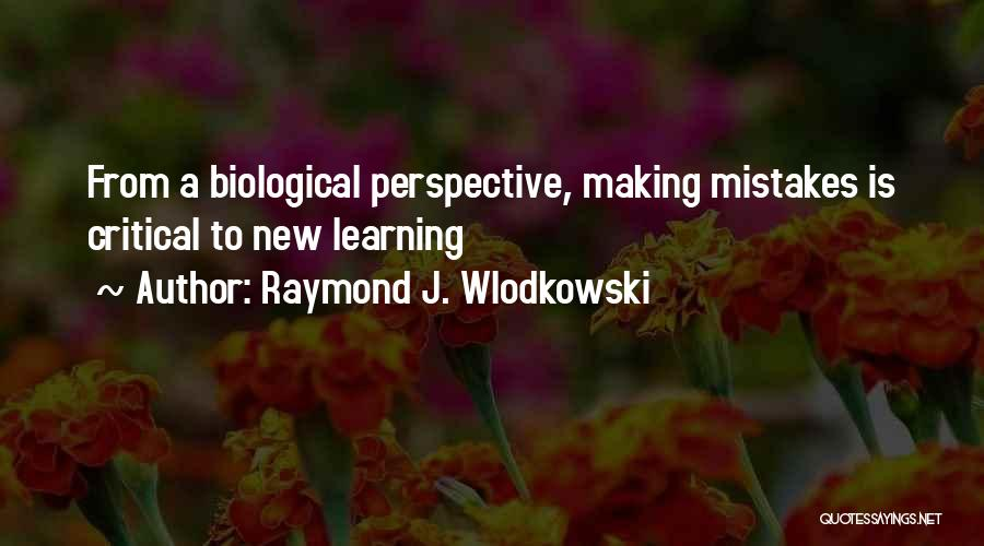 Making Your Own Mistakes And Learning From Them Quotes By Raymond J. Wlodkowski