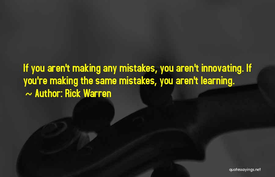 Making Your Own Mistakes And Learning From Them Quotes By Rick Warren
