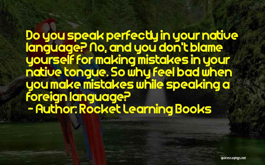 Making Your Own Mistakes And Learning From Them Quotes By Rocket Learning Books