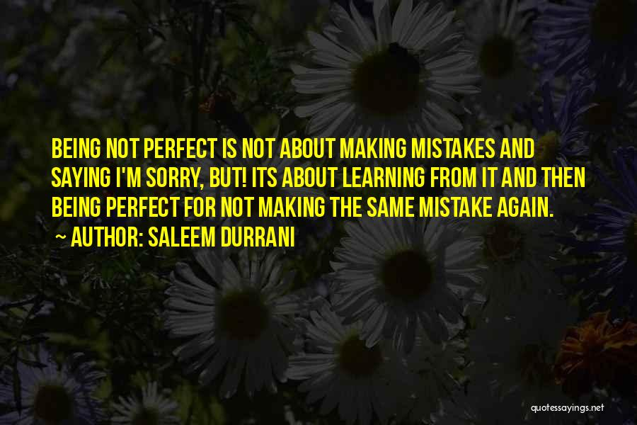 Making Your Own Mistakes And Learning From Them Quotes By Saleem Durrani