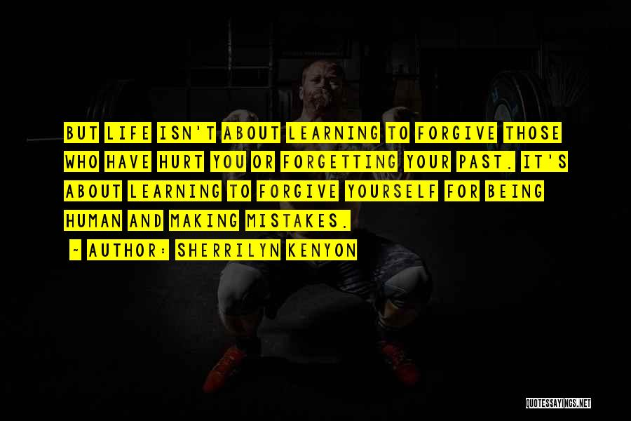 Making Your Own Mistakes And Learning From Them Quotes By Sherrilyn Kenyon