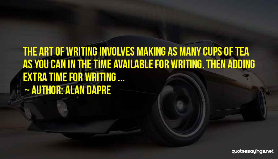 Making Yourself Available Quotes By Alan Dapre
