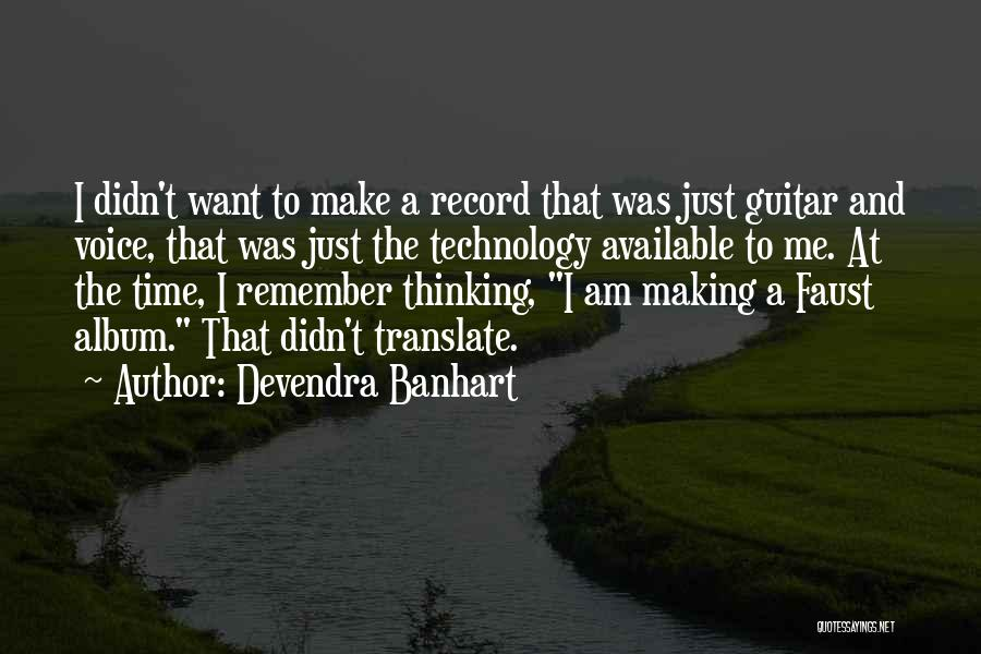 Making Yourself Available Quotes By Devendra Banhart