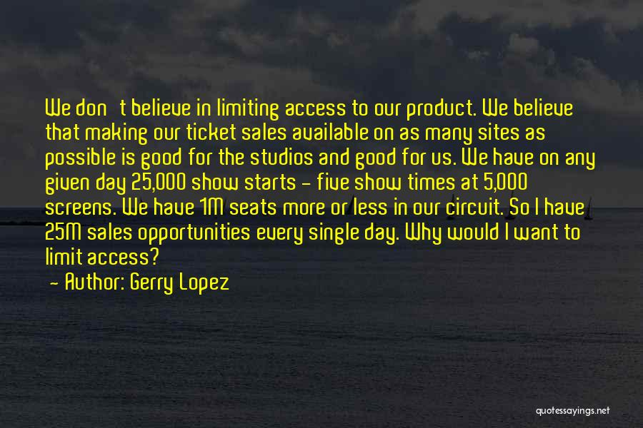 Making Yourself Available Quotes By Gerry Lopez