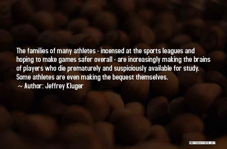 Making Yourself Available Quotes By Jeffrey Kluger