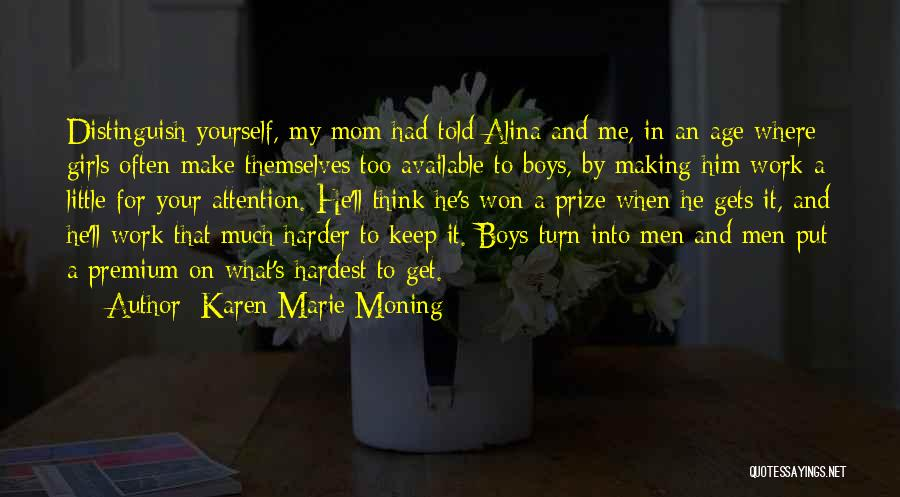 Making Yourself Available Quotes By Karen Marie Moning