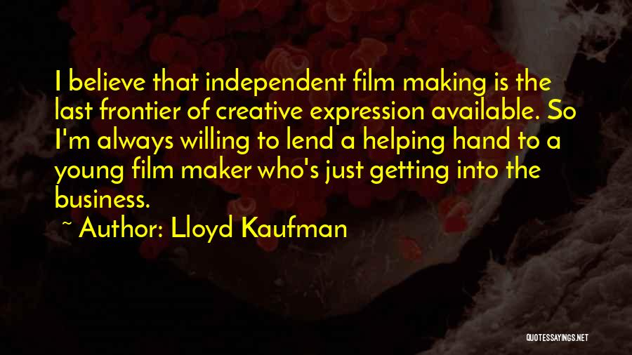 Making Yourself Available Quotes By Lloyd Kaufman