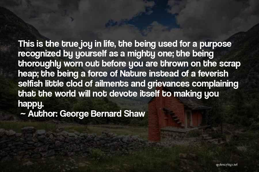 Making Yourself Happy Instead Of Others Quotes By George Bernard Shaw