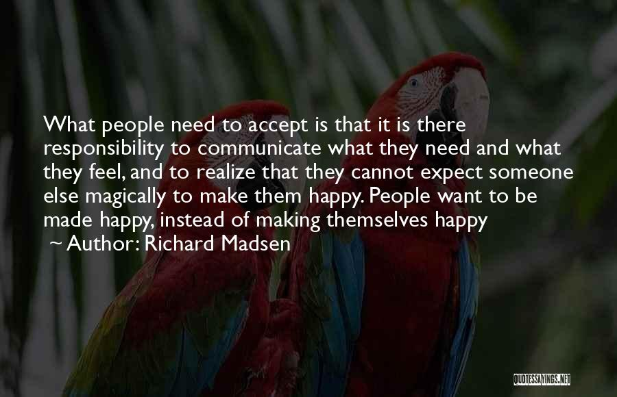 Making Yourself Happy Instead Of Others Quotes By Richard Madsen