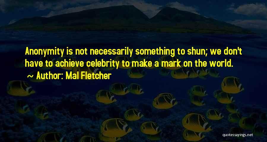 Mal Fletcher Quotes 1032621
