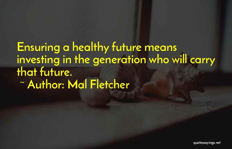 Mal Fletcher Quotes 2263321