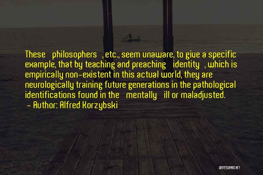 Maladjusted Quotes By Alfred Korzybski