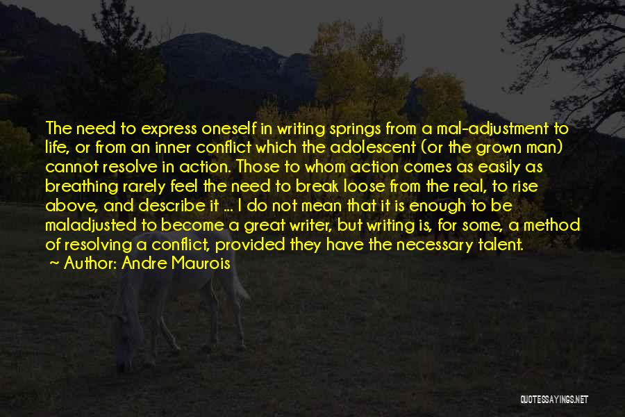 Maladjusted Quotes By Andre Maurois