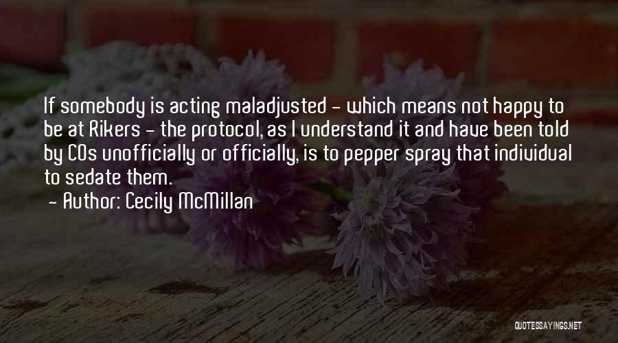 Maladjusted Quotes By Cecily McMillan