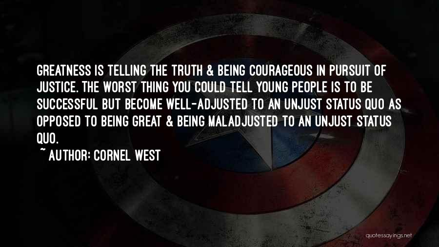 Maladjusted Quotes By Cornel West