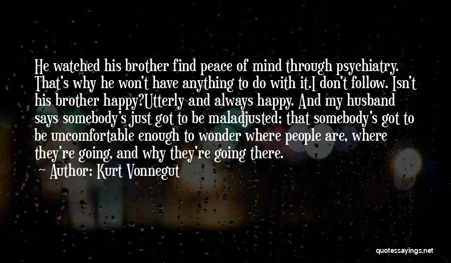 Maladjusted Quotes By Kurt Vonnegut