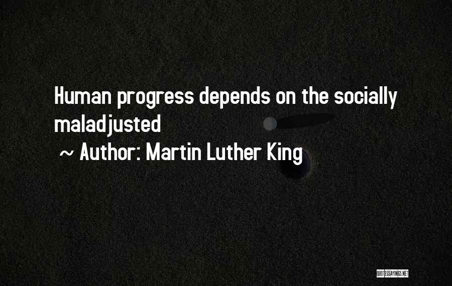 Maladjusted Quotes By Martin Luther King