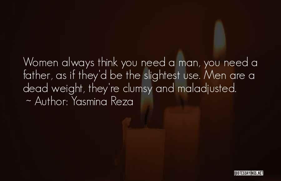 Maladjusted Quotes By Yasmina Reza