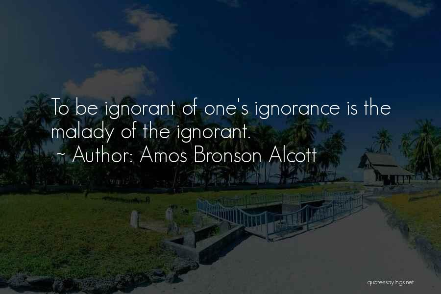 Malady Quotes By Amos Bronson Alcott