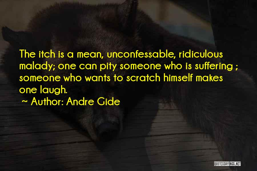 Malady Quotes By Andre Gide