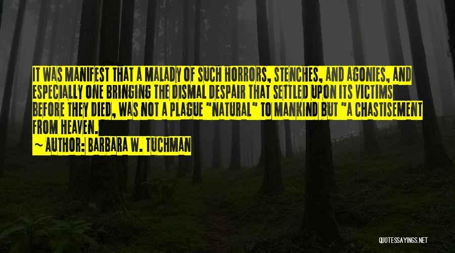 Malady Quotes By Barbara W. Tuchman