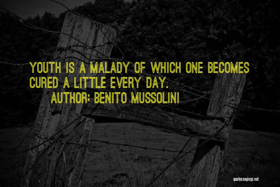 Malady Quotes By Benito Mussolini
