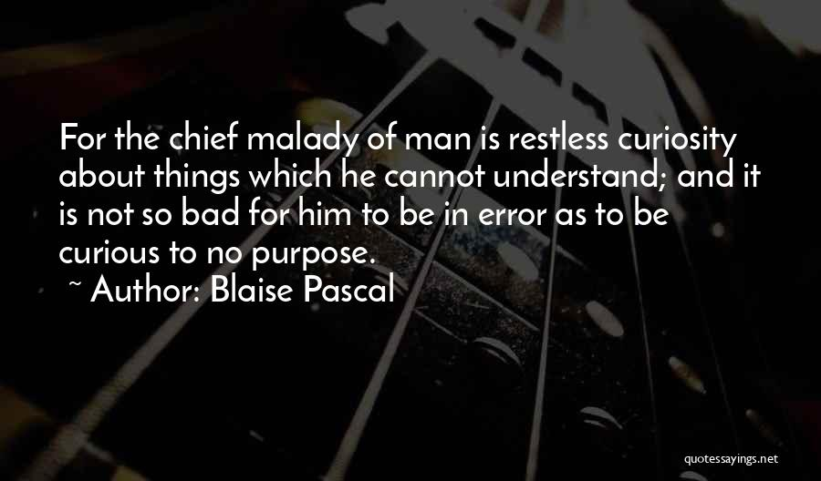 Malady Quotes By Blaise Pascal